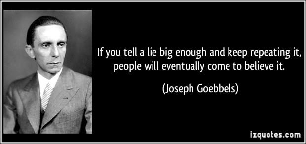 Goebells tell a lie over and over