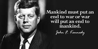 jfk mankind must put an end to war